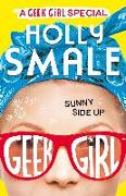 Cover-Bild zu Smale, Holly: Sunny Side Up (Geek Girl Special, Book 2) (eBook)