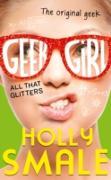 Cover-Bild zu Smale, Holly: All That Glitters (Geek Girl, Book 4) (eBook)