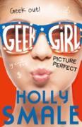 Cover-Bild zu Smale, Holly: Picture Perfect (Geek Girl, Book 3) (eBook)