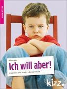 Cover-Bild zu Römer, Felicitas: Ich will aber!