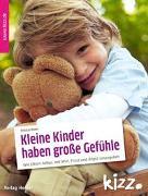 Cover-Bild zu Römer, Felicitas: Kleine Kinder haben große Gefühle