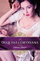 Cover-Bild zu La Duquesa Cortesana von Shupe, Joanna