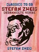 Cover-Bild zu Stefan Zweig - Gesammelte Werke (eBook) von Zweig, Stefan