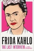 Cover-Bild zu Frida Kahlo: The Last Interview (eBook) von Kahlo, Frida