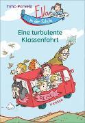 Cover-Bild zu Parvela, Timo: Ella in der Schule - Eine turbulente Klassenfahrt