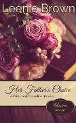 Cover-Bild zu Her Father's Choice: A Pride and Prejudice Novella (Choices, #1) (eBook) von Brown, Leenie