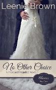 Cover-Bild zu No Other Choice: A Pride and Prejudice Novella (Choices, #2) (eBook) von Brown, Leenie