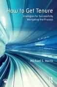 Cover-Bild zu How to Get Tenure (eBook) von Harris, Michael S.