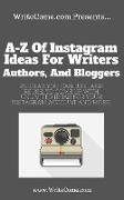 Cover-Bild zu A-Z Of Instagram Ideas For Writers, Authors, And Bloggers (eBook) von Mcdonald, Barry J