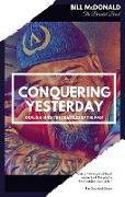 Cover-Bild zu Conquering Yesterday (eBook) von Mcdonald, Bill
