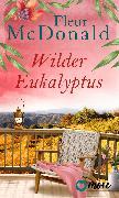 Cover-Bild zu Wilder Eukalyptus (eBook) von Mcdonald, Fleur