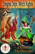 Cover-Bild zu Dragon Days, Witch Nights: Magic and Mayhem Universe (My Crazy Paranormal Romance, #1) (eBook) von Mcdonald, Donna