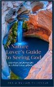 Cover-Bild zu A Nature Lover's Guide to Seeing God (eBook) von McDonald, Bob