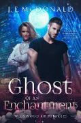 Cover-Bild zu Ghost of an Enchantment (Wickwood Chronicles, #2) (eBook) von McDonald, J. E.