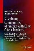 Cover-Bild zu Sustaining Communities of Practice with Early Career Teachers (eBook) von Mercieca, Bernadette Mary