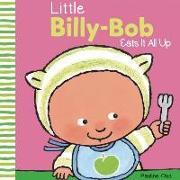 Cover-Bild zu Little Billy-Bob Eats It All von Oud, Pauline (Illustr.)