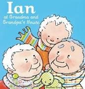 Cover-Bild zu Ian at Grandma and Grandpa's House von Oud, Pauline (Illustr.)