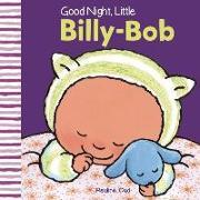 Cover-Bild zu Good Night, Little Billy-Bob von Oud, Pauline (Illustr.)