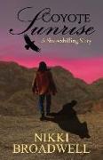 Cover-Bild zu Broadwell, Nikki: Coyote Sunrise: a shapeshifting story