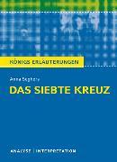 Cover-Bild zu Das siebte Kreuz von Anna Seghers. Textanalyse und Interpretation mit ausführlicher Inhaltsangabe und Abituraufgaben mit Lösungen (eBook) von Seghers, Anna