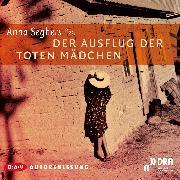 Cover-Bild zu Ausflug der toten Mädchen (Audio Download) von Seghers, Anna