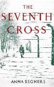 Cover-Bild zu The Seventh Cross (eBook) von Seghers, Anna