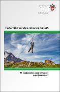 Cover-Bild zu En famille vers les cabanes du CAS von Schwaiger, Heidi