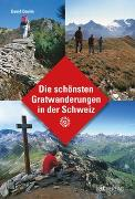 Cover-Bild zu Die schönsten Gratwanderungen in der Schweiz von Coulin, David