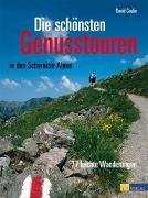 Cover-Bild zu Die schönsten Genusstouren in den Schweizer Alpen von Coulin, David