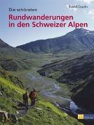 Cover-Bild zu Die schönsten Rundwanderungen der Schweizer Alpen von Coulin, David
