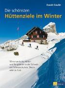 Cover-Bild zu Die schönsten Hüttenziele im Winter von Coulin, David