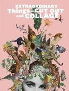 Cover-Bild zu Extraordinary Things to Cut Out and Collage von Rivans, Maria