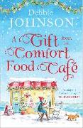 Cover-Bild zu Johnson, Debbie: Gift from the Comfort Food Cafe (eBook)