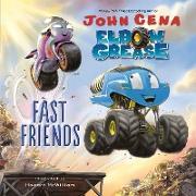 Cover-Bild zu Elbow Grease: Fast Friends von Cena, John