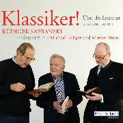Cover-Bild zu Klassiker! Über die Literatur und das Leben (Audio Download) von Safranski, Rüdiger