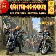 Cover-Bild zu Geister-Schocker, Folge 89: Die Welt der lebenden Toten (Audio Download) von Topf, Markus