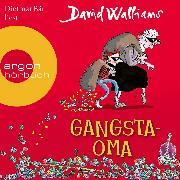 Cover-Bild zu Gangsta-Oma (Ungekürzte Lesung mit Musik) (Audio Download) von Walliams, David