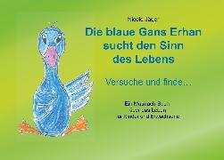 Cover-Bild zu Die blaue Gans Erhan sucht den Sinn des Lebens (eBook) von Jäger, Nicole