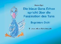 Cover-Bild zu Die blaue Gans Erhan spricht über die Faszination des Tuns (eBook) von Jäger, Nicole