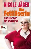 Cover-Bild zu Die Fettlöserin (eBook) von Jäger, Nicole