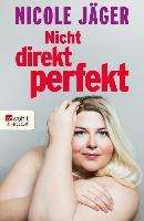 Cover-Bild zu Nicht direkt perfekt (eBook) von Jäger, Nicole