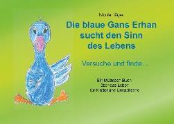 Cover-Bild zu Die blaue Gans Erhan sucht den Sinn des Lebens von Jäger, Nicole