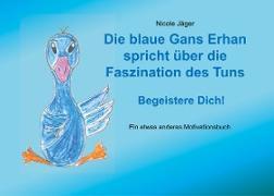 Cover-Bild zu Die blaue Gans Erhan spricht über die Faszination des Tuns von Jäger, Nicole