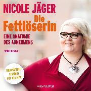 Cover-Bild zu Die Fettlöserin (Audio Download) von Jäger, Nicole