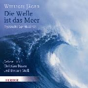 Cover-Bild zu Die Welle ist das Meer (Audio Download) von Jäger, Willigis