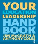Cover-Bild zu Mcgrath, Jim: Your Education Leadership Handbook (eBook)