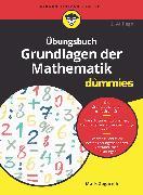 Cover-Bild zu Übungsbuch Grundlagen der Mathematik für Dummies (eBook) von Zegarelli, Mark