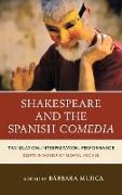 Cover-Bild zu Shakespeare and the Spanish Comedia von Mujica, Bárbara (Hrsg.)