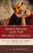 Cover-Bild zu Shakespeare and the Spanish Comedia (eBook) von Mujica, Bárbara (Hrsg.)