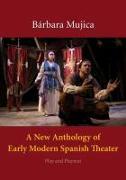 Cover-Bild zu A New Anthology of Early Modern Spanish Theater von Mujica, Barbara